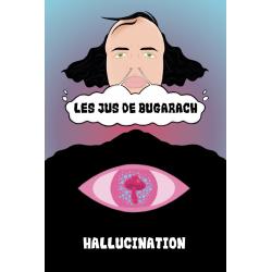 Hallucination / Les Jus de Bugarach